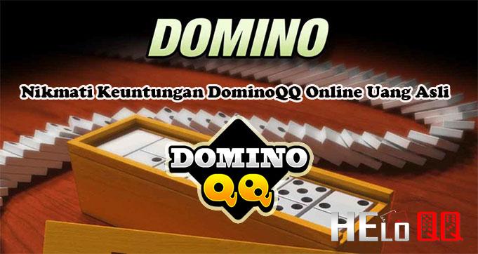 Nikmati Keuntungan DominoQQ Online Uang Asli
